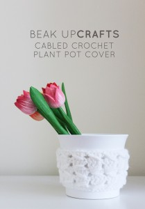 BEAK-UP-CRAFTS-cable-crochet-plant-pot-cover-DIY-pattern